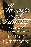 Savage Liberty: A Mystery of Revolutionary America (Bone Rattler Book 5)