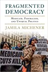 Fragmented Democracy by Jamila Michener