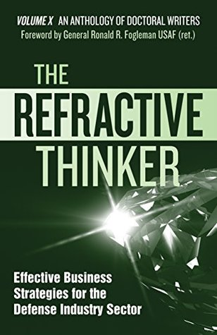 The Refractive Thinker®: Vol X: Effective Business Strategies for the Defense Industry Sector: Ch. 7: A Call to Action: Military and Civilian Collaboration in Energy Policy Discussion
