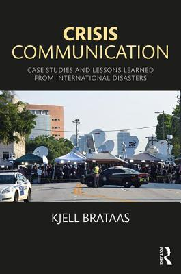 Crisis Communication Case Studies and Lessons Learned from International Disasters