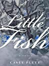 Little Fish by Casey Plett