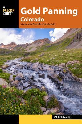 Gold Panning Colorado A Guide to the State's Best Sites for Gold