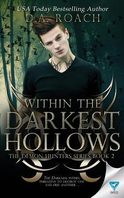 Within the Darkest Hollows by D.A. Roach
