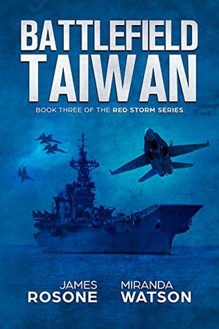 Battlefield Taiwan (Red Storm #3) - James Rosone, Miranda Watson