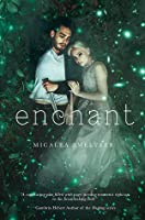 Enchant (Enchanted #1)