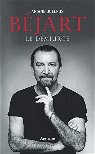 Béjart. Le démiurge  by  Ariane Dollfus