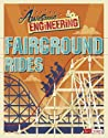 Awesome Engineering Fairground Rides by Sally Spray