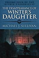 The Disappearance of Winter's Daughter (The Riyria Chronicles #4)