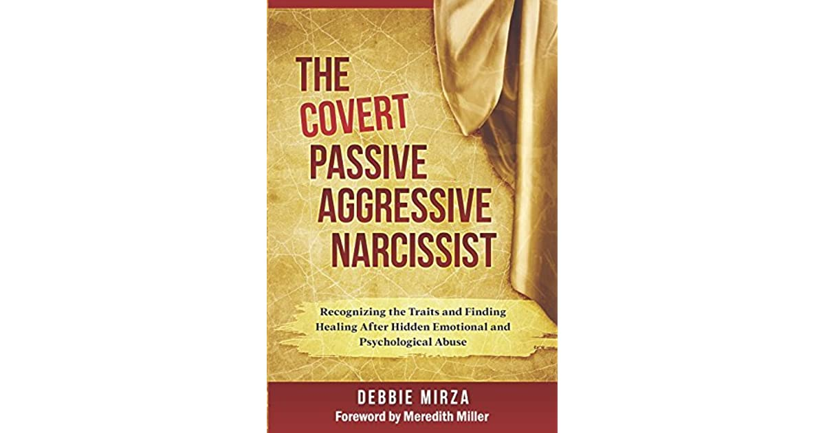 The Covert Passive Aggressive Narcissist: Recognizing the