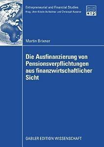Die Ausfinanzierung Von Pensionsverpflichtungen Aus Finanzwirtschaftlicher Sicht