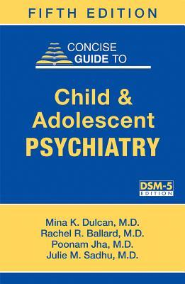 Study Guide to Child and Adolescent Psychiatry: A Companion to Dulcans Textbook of Child and Adolescent Psychiatry, Second Edition  by  Philip R Muskin
