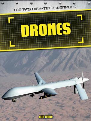 Drones (Today's High-Tech Weapons)
