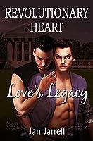 Revolutionary Heart: Love's Legacy