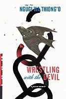Wrestling with the Devil: A Prison Memoir