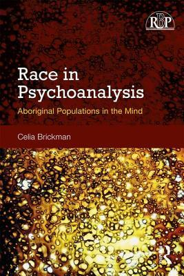 Race in Psychoanalysis: Aboriginal Populations in the Mind