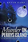 Murder On Perrys Island (Marcus Lear Mysteries Book 1)