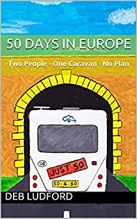 50 Days in Europe: Two People - One Caravan - No Plan