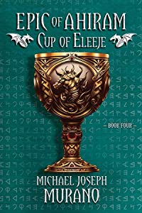 The Cup of Eleeje (The Epic of Ahiram, #4)