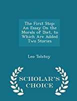 the first step an essay on the morals of diet to which are added  the first step an essay on the morals of diet to which are added