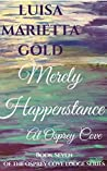 Merely Happenstance At Osprey Cove (The Osprey Cove Lodge, #7)