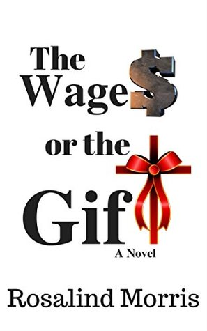 The Wages or the Gift (Life Choices Book A)
