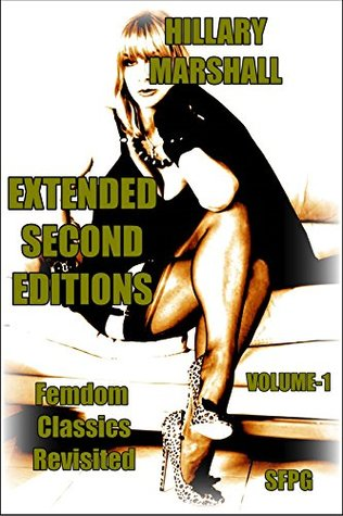 Extended Second Editions - Volume-1: Femdom Classics Revisited