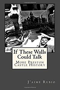 If These Walls Could Talk: More Preston Castle History