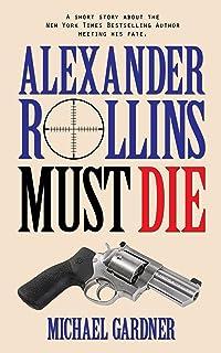 Alexander Rollins Must Die