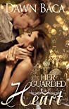 Her Guarded Heart (A Letting Love In Story Book 1)