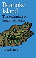 Roanoke Island: The Beginnings of English America