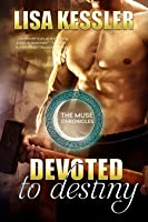 Devoted to Destiny (The Muse Chronicles Book 5)