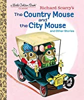 Richard Scarry's the Country Mouse and the City Mouse (Little Golden Book)