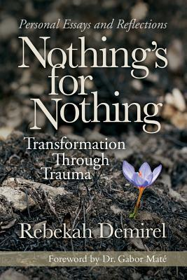Nothing's for Nothing: Transformation through Trauma