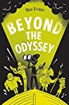 Beyond the Odyssey (Who Let the Gods Out?, #3)