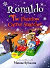 Ronaldo: The Phantom Carrot Snatcher (Ronaldo the Flying Reindeer, #2)