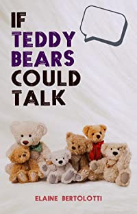 If Teddy Bears Could Talk
