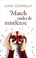 Match onder de mistletoe (Save the Date, #0.5)