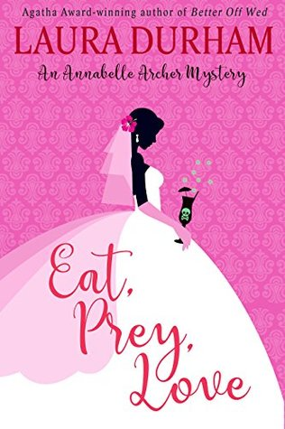 Wedding Planner Mystery.Eat Prey Love By Laura Durham
