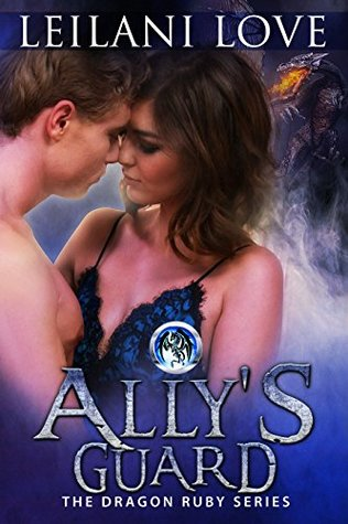 Ally's Guard (Book 4.5) (The Dragon Ruby Series)