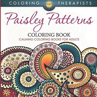 Paisley Patterns Coloring Book Calming Coloring Books For Adults By Coloring Therapist
