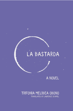 La Bastarda by Trifonia Melibea Obono