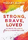 Strong, Brave, Lo...