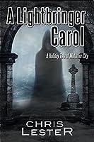 A Lightbringer Carol (Tales of Metamor City)