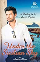 Under the Sicilian Sky (Daring to Love Again)