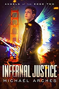 Infernal Justice (Angels at the Edge Book 2)