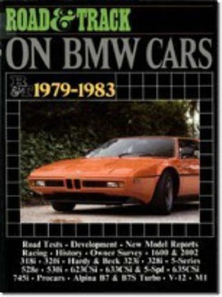 """""""Road & Track"""" on BMW Cars, 1979-1983 (Brooklands Books Road Tests Series)"""