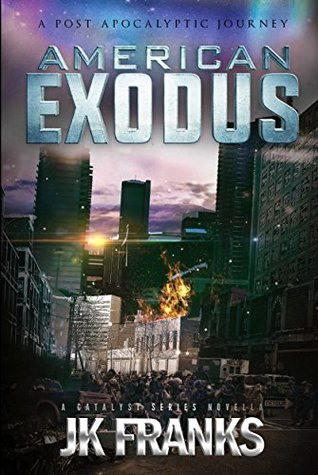 American Exodus (Catalyst #2.5)  - J.K. Franks