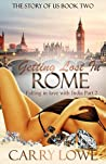 Getting Lost In Rome: The Story of Us Book 2