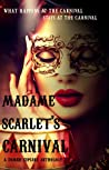 Madame Scarlet's Carnival by Rena Marin