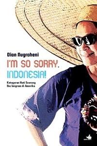 I'm So Sorry Indonesia – Ketegaran Hati Seorang Ibu Imigran di Amerika
